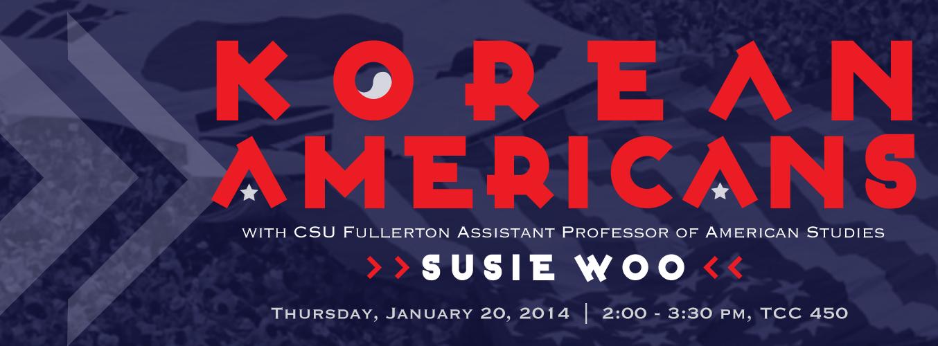 "KSI Special Lecture and Filming: ""Korean Americans"" by Professor Susie Woo from Cal State Fullerton > Korean Studies Institute"